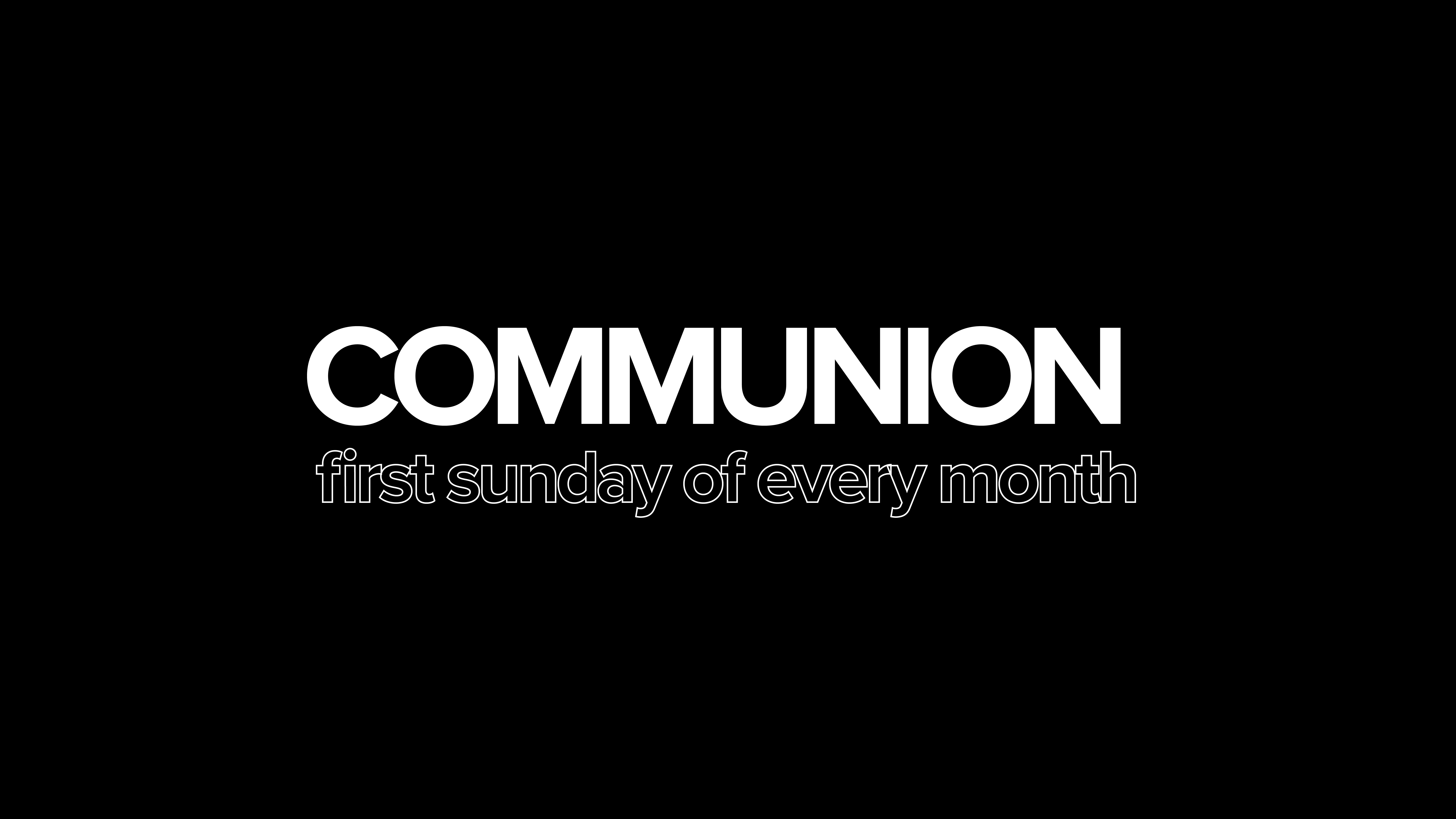 Communion Sunday at the Orange County campus