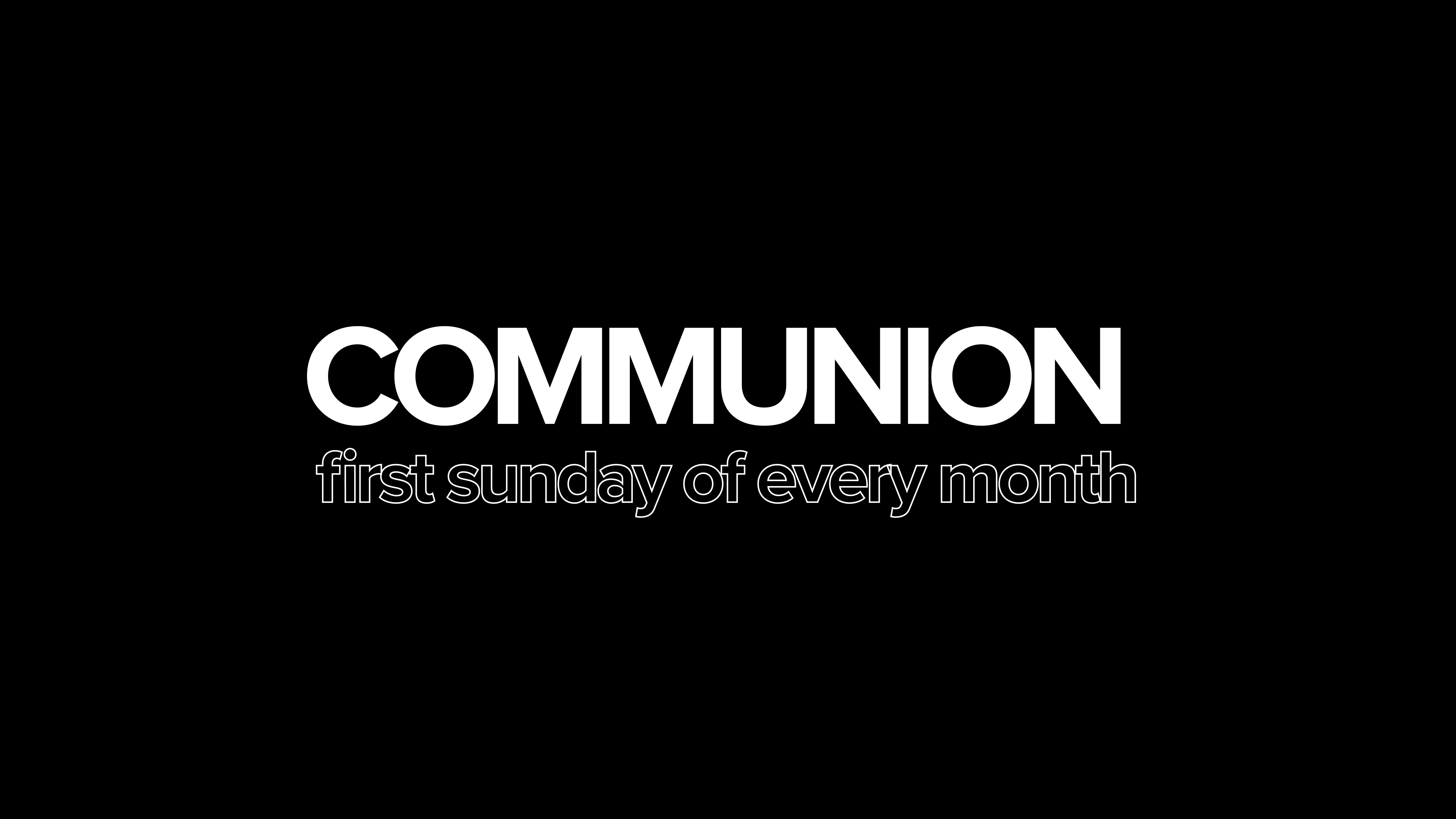 Communion Sunday at the Orange County campus