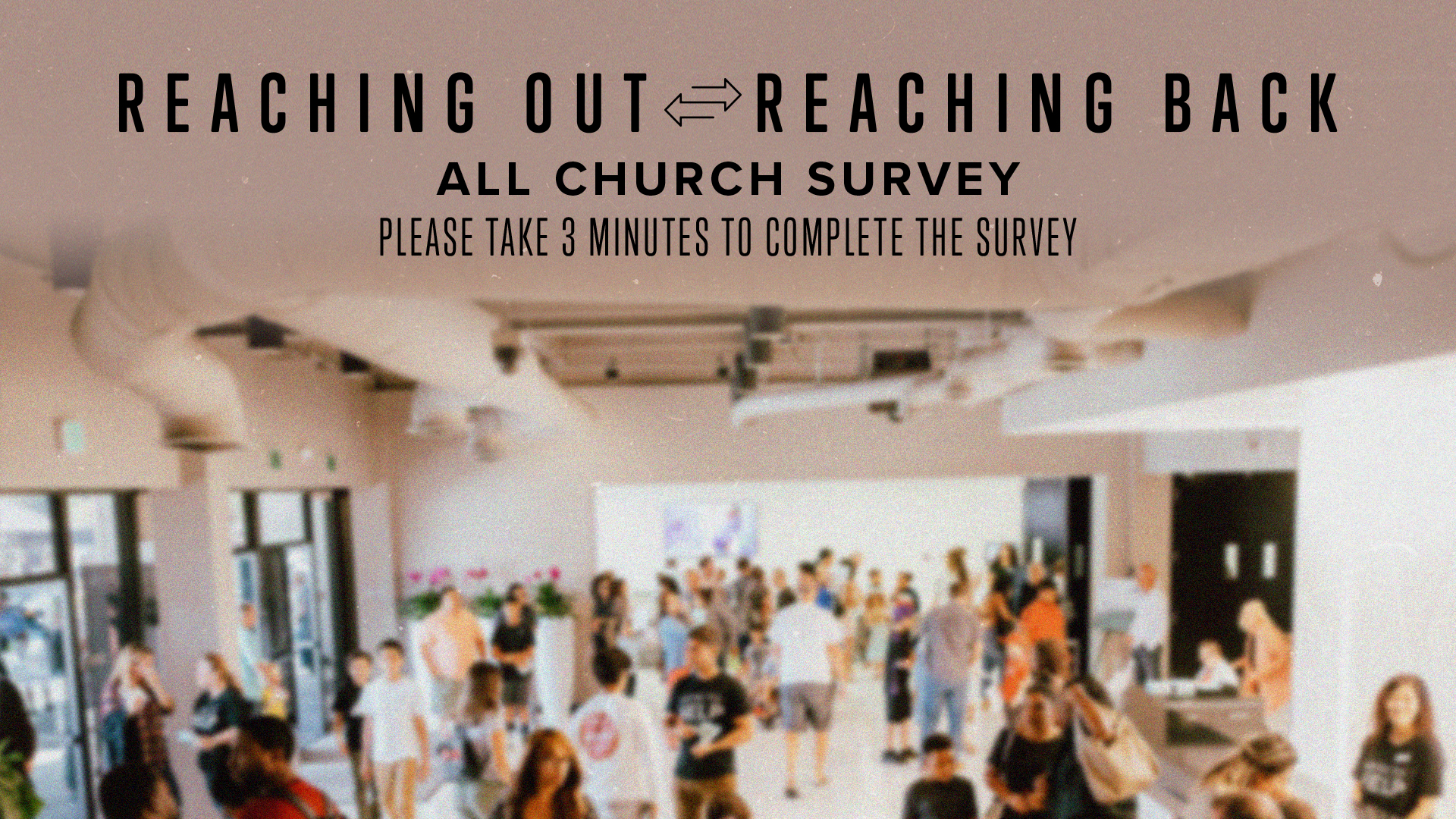 All Church Survey at the Orange County campus